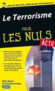 Alain Bauer et Christophe Soullez - Le terrorisme pour les nuls.