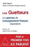 Alain Bauer et Marie-Christine Dupuis-Danon - Les Guetteurs - Les patrons du renseignement français répondent.