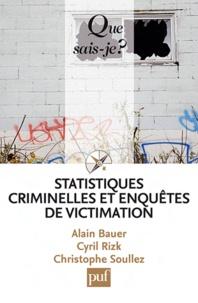 Alain Bauer et Cyril Rizk - Statistiques criminelles et victimation.