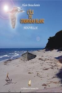 Alain Beauchemin et Roger Audibert - L'île du cormoran blanc (NOUVELLE).