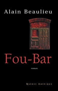 Alain Beaulieu - Fou-Bar.