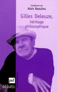 Alain Beaulieu - Gilles Deleuze - Héritage philosophique.