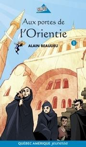Alain Beaulieu - Jade et jonas t 1 aux portes de l'orientie.