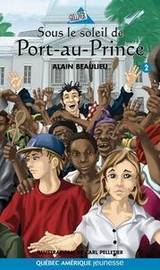 Alain Beaulieu - Jade et jonas t 2 sous le soleil de port-au-prince.