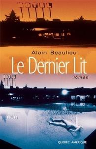 Alain Beaulieu - Le Dernier Lit.