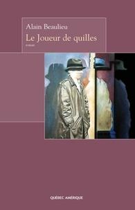 Alain Beaulieu - Le joueur de quilles.