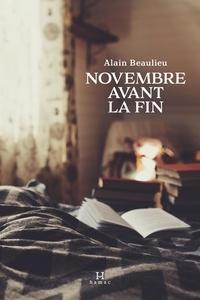Alain Beaulieu - Novembre avant la fin.