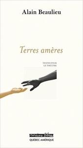 Alain Beaulieu - Terres amères.