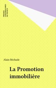 Alain Béchade - La promotion immobilière.