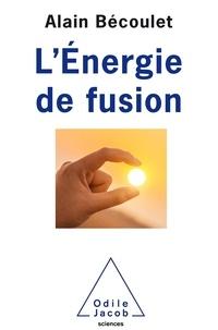 Alain Bécoulet - L'énergie de fusion.