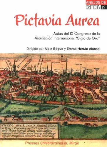 """Pictavia Aurea. Actas del IX Congreso de la Asociacion Internacional """"Siglo de Oro"""" (Poitiers, 11-15 de julio de 2011)  avec 1 DVD"""