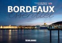 Alain Béguerie et Philippe Prévôt - Bordeaux essentiel.