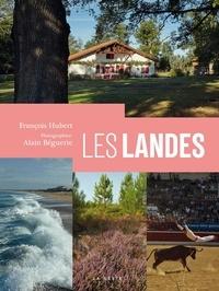 Alain Béguerie et François Hubert - Les Landes.