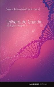Alain Bèle Guffroy de Rosemont - Teilhard de Chardin, théologien malgré lui.