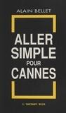 Alain Bellet - Aller simple pour Cannes.