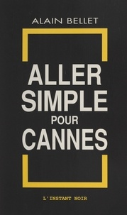 Alain Bellet - Aller simple pour Cannes.