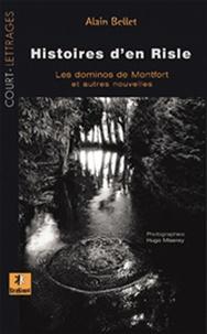 Alain Bellet et Hugo Miserey - Histoires d'en Risle - Les dominos de Montfort.