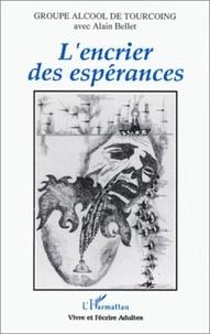 Alain Bellet - L'encrier des espérances.