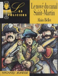 Alain Bellet - Le noyé du canal Saint-Martin.