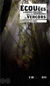 Alain Belmont et Carole Desplanque - Les Ecouges - Désert des hommes et paradis de vie. Un espace naturel sensible dans les montagnes du Vercors.