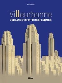 Alain Belmont - Villeurbanne - 2 000 ans d'esprit d'indépendance.