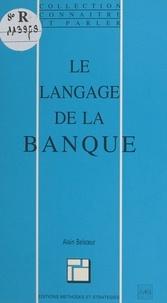 Alain Belsoeur - Le langage de la banque.