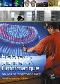 Alain Beltran et Pascal Griset - Histoire d'un pionnier de l'informatique - 40 ans de recherche à l'Inria.