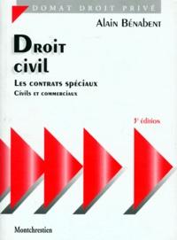 Alain Bénabent - Droit civil - Les contrats spéciaux, civils et commerciaux.