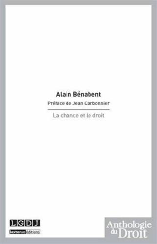 Alain Bénabent - La chance et le droit.