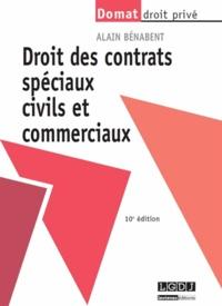 Alain Bénabent - Les contrats spéciaux civils et commerciaux.