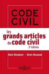 Alain Bénabent et Denis Mazeaud - Les grands articles du code civil.