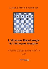 Alixetmika.fr L'attaque Max-Lange et l'attaque Murphy - Petits pièges entre amis n° 2 Image