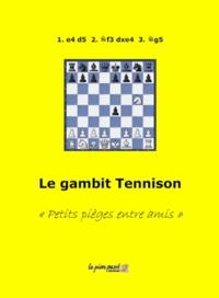 Alain Benlolo - Le gambit Tennison - Petits pièges entre amis.