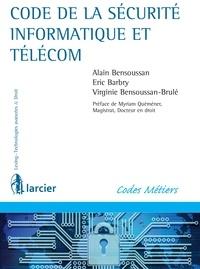 Alain Bensoussan et Eric Barbry - Code de la sécurité informatique et télécom.