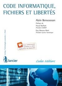 Alain Bensoussan - Code informatique, fichiers et libertés.