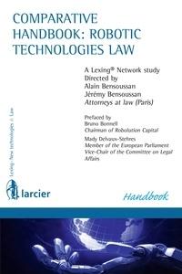 Alain Bensoussan et Jérémy Bensoussan - Comparative handbook : robotic technologies law - A Lexing Network study.