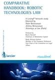 Alain Bensoussan et Jérémy Bensoussan - Comparative handbook: robotic technologies law.