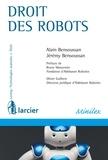 Alain Bensoussan et Jérémy Bensoussan - Droit des robots - Orientations juridiques.