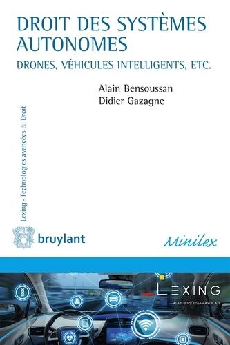 Droit des systèmes autonomes. Véhicules intelligents, drones, seabots