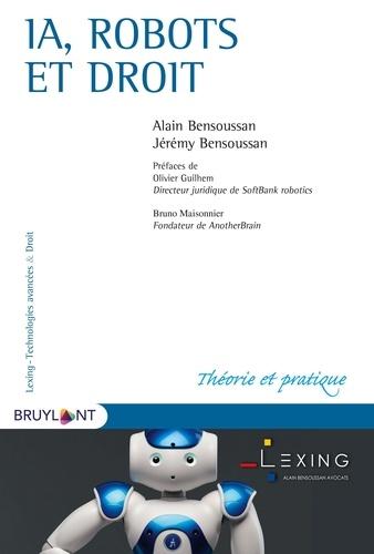Alain Bensoussan et Jérémy Bensoussan - IA, robots et droit.