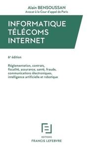 Informatique Télécoms Internet - Réglementation, contrats, fiscalité, assurance, santé, fraude, communications électroniques, intelligence artificielle et robotique.pdf