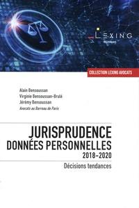 Alain Bensoussan et Virginie Bensoussan-Brulé - Jurisprudence données personnelles 2018-2020 - Décisions tendances.