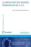 Alain Bensoussan - La protection des données personnelles de A à Z.