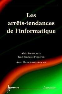 Alain Bensoussan - Les arrets-tendances de l'informatique.