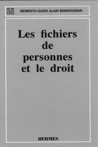 Alain Bensoussan - Les fichiers de personnes et le droit (Memento-guide).