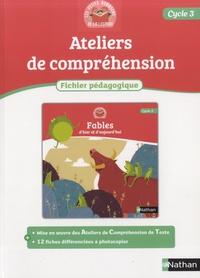 Ateliers de compréhension, fables dhier et daujourdhui - Cycle 3 Fichier pédagogique.pdf