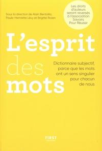 Alain Bentolila et Paule-Henriette Levy - L'esprit des mots - Dictionnaire subjectif, parce que les mots ont un sens singulier pour chacun de nous.