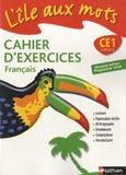 Alain Bentolila - L'île aux mots Cahier d'exercices Français CE1.