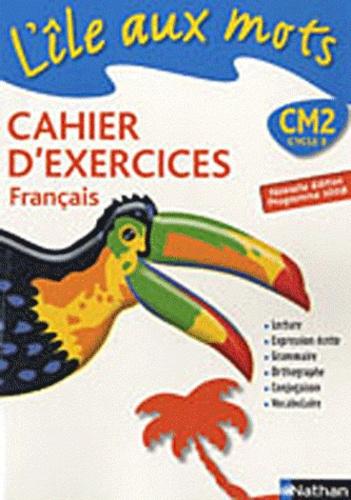 L Ile Aux Mots Cahier D Exercices Francais Cm2 Nouvelle Edition Programme 2008
