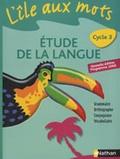 Alain Bentolila - L'île aux mots Etude de la langue Cycle 3 - Nouvelle édition programme 2008.